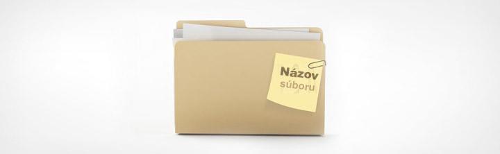 Pravidlá pre pomenovávanie súborov - ako si zjednodušiť život
